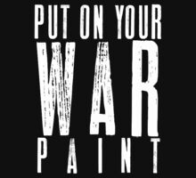 PUT ON YOUR WAR PAINT - WHITE FONT by Matt LeBlanc