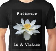 Lotus Flower Patience is a Virtue Unisex T-Shirt