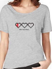 The Legend of Zelda - Life's Too Short… Women's Relaxed Fit T-Shirt