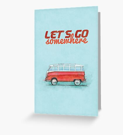 Volkswagen Bus Samba Vintage Car - Hippie Travel - Let's go somewhere Greeting Card