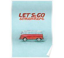 Volkswagen Bus Samba Vintage Car - Hippie Travel - Let's go somewhere Poster