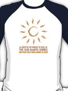 The Sun Always Shines T-Shirt