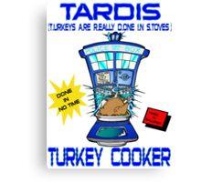Tardis Turkey Cooker Canvas Print