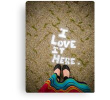 I love it here Canvas Print
