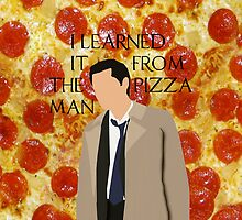 I Learned It From The Pizza Man by pokemoose