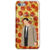 I Learned It From The Pizza Man iPhone Case/Skin