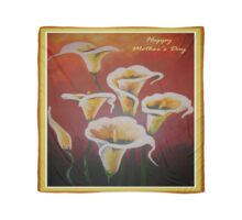White Calla Lilies Happy Mother's Day Greetings Scarf