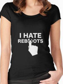 I Hate Reboots Women's Fitted Scoop T-Shirt