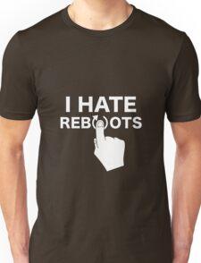I Hate Reboots Unisex T-Shirt