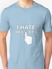 I Hate Reboots T-Shirt