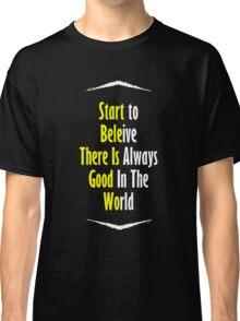 Start To Believe Classic T-Shirt