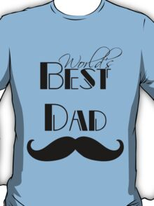 World's Best Dad Mustache T-Shirt