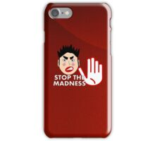 STOP THE MADNESS! iPhone Case/Skin