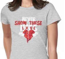 Never Show These Hoes Lxve (Clothing) Womens Fitted T-Shirt