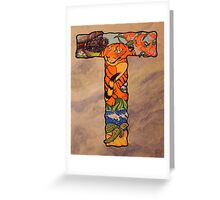 The Letter T Full Painting Greeting Card