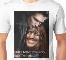 Still a better love story than Twilight Unisex T-Shirt