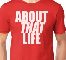 About That Life 1 Unisex T-Shirt