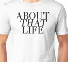 About That Life 3 Unisex T-Shirt