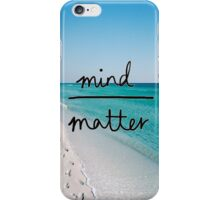 Mind Over Matter Phone Case iPhone Case/Skin