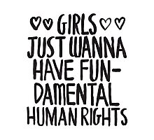 Girls Just Wanna Have Fun(damental Human Rights) Photographic Print