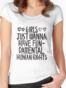 Girls Just Wanna Have Fun(damental Human Rights) Women's Fitted Scoop T-Shirt