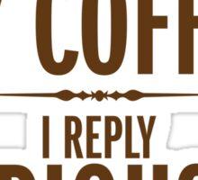 How do I take my coffee Sticker