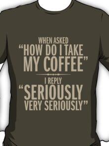 How do I take my coffee T-Shirt