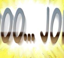 Yooo...Joe!!! variant 2.0 Sticker