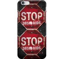 STOP DESMOIDS — ASPHALT iPhone Case/Skin