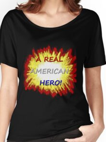 A Real American Hero! Women's Relaxed Fit T-Shirt