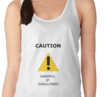 Caution, Harmful if Swallowed Women's Tank Top