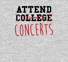 Concerts not college! Unisex T-Shirt