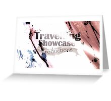 Travelling Showcase Productions Greeting Card