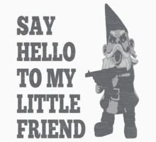 Say Hello To My Little Friend Scarface Gnome by xdurango