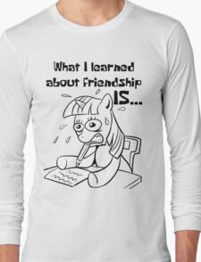 What I learned about friendship is.. Long Sleeve T-Shirt