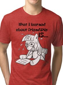 What I learned about friendship is.. Tri-blend T-Shirt