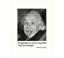 Imagination is more important than knowledge. Art Print
