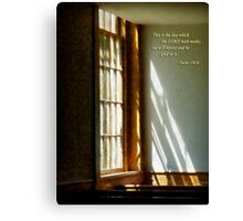 Psalm 118 24 This is the day which the LORD hath made Canvas Print