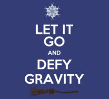 Let It Go and Defy Gravity! by ChristaJNewman