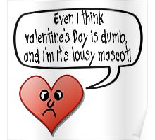 VALENTINE'S DAY IS DUMB Poster