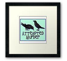 A Case of Attempted Murder Framed Print