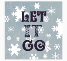 """Let it Go""Christmas Holiday Snowflake Snowman Winter Cold Blue Baby Tee"