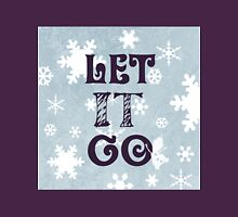 """Let it Go""Christmas Holiday Snowflake Snowman Winter Cold Blue Unisex T-Shirt"