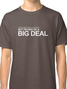 Anchorman - Ron Burgundy - I'm Kind of a Big Deal Classic T-Shirt