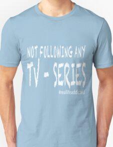 Not following TV-Series White T-Shirt