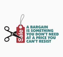 A Bargain Is Something You Don't Need by artpolitic
