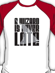 Gandalf - A Wizard Is Never Late T-Shirt