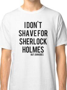John shaves Classic T-Shirt