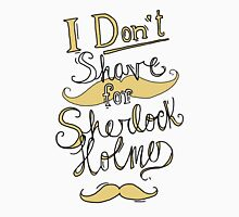I Don't Shave for Sherlock Holmes (black) Unisex T-Shirt