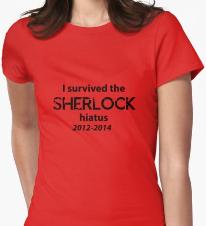 I survived the Sherlock hiatus! Womens Fitted T-Shirt